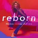 Reborn (Thomas Rasmus Chill Mix)/Rae Morris