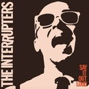 Say It Out Loud/The Interrupters
