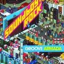 Soundboy Rock/Groove Armada