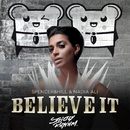 Believe It (Radio Edit)/Spencer & Hill & Nadia Ali