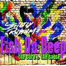 The Cure & The Cause/Fish Go Deep & Tracey K
