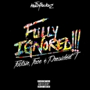 Fully Ignored (feat. Footsie, Face & President T)/The HeavyTrackerz