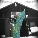 American Ghetto/Portugal. The Man
