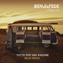 Tutto per una ragione (feat. Annalisa) [SDJM Remix]/Benji & Fede