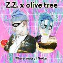 Where-bouts // Nektar/Z.Z. x olive tree