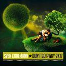 Don't Go Away 2k17/Sven Kuhlmann