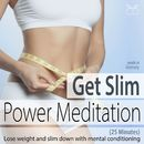 Get Slim Power Meditation: Lose Weight and Slim Down with Mental Conditioning [25 Minutes]/Colin Griffiths-Brown / Torsten Abrolat