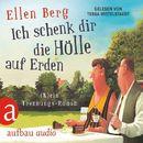 Ich schenk dir die Hölle auf Erden - [K]ein Trennungs-Roman/Ellen Berg