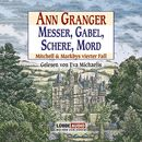 Messer, Gabel, Schere, Mord - Mitchell & Markbys vierter Fall (Gekürzt)/Ann Granger