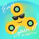 Spin It (The Fidget Song)/Emoj