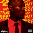 Not That Deep - EP/Stormzy & The HeavyTrackerz