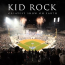 Greatest Show On Earth (Extended Version)/Kid Rock