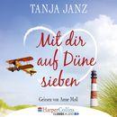 Mit dir auf Düne sieben (Gekürzt)/Tanja Janz