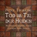 Tod im Tal der Heiden (Ungekürzt)/Peter Tremayne