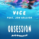 Obsession (feat. Jon Bellion) [Acoustic]/Vice