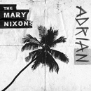 Adrian/The Mary Nixons