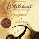 Opadgående ambitioner - Whitehall 8 (uforkortet)/Madeleine Robins