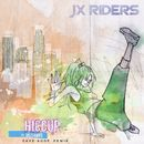 Hiccup (feat. Sisterwife) [Dave Audé Remix]/JX RIDERS