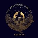 Deadeye/The Ballroom Thieves