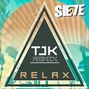 Relax (TJK Remix)/Sie7e