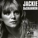 All The Love: The Lost Atlantic Recordings/Jackie DeShannon