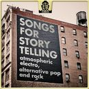 Songs for Storytelling - Atmospheric Electro, Alternative Pop and Rock/KlangPunks