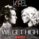 We Get High (Remixes)/Karel Ullner