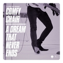 Comfy Chair / A Dream That Never Ends/King Leg