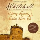 Større harmoni i hendes klare blik - Whitehall 12 (uforkortet)/Madeleine Robins