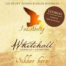 Sikker havn - Whitehall 13 (uforkortet)/Liz Duffy Adams, Delia Sherman