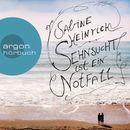 Sehnsucht ist ein Notfall (Ungekürzte Autorinnenlesung)/Sabine Heinrich