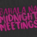 Bahala Na/Midnight Meetings