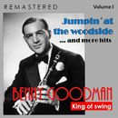 King of Swing, Vol. I: Jumpin'at the Woodside... and More Hits (Remastered)/Benny Goodman