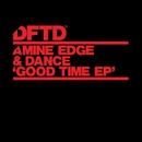Good Time EP/Amine Edge & DANCE