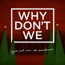 You and Me at Christmas/Why Don't We