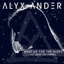 Wake Up for the Night (feat. Caroline Pennell)/Alyx Ander