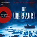 Die Überfahrt (Ungekürzte Lesung)/Mats Strandberg