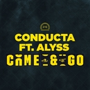 Come & Go (feat. Alyss)/Conducta
