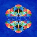 A L I E N S (Markus Dravs Remix)/Coldplay