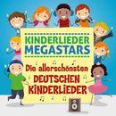 Die allerschönsten deutschen Kinderlieder/Kinderlieder Megastars
