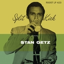 Split Kick/Stan Getz