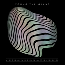 Mirrorball / Mind Over Matter (Reprise)/Young the Giant
