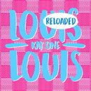 Louis Louis Reloaded/Kay One