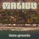 Malibu/Lana Grande