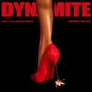 Dynamite (Vice & DJ Spider Remix)/Nicky Blitz