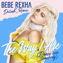 The Way I Are (Dance With Somebody) [DallasK Remix]/Bebe Rexha