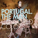 Censored Colors/Portugal. The Man
