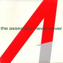 Never Never/The Assembly