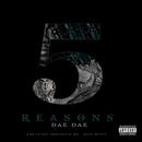 5 Reasons/Dae Dae