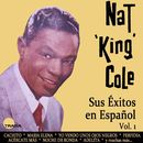 """Sus Éxitos en Español, Vol. 1/Nat """"King"""" Cole"""